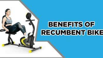 Benefits of Recumbent Bike
