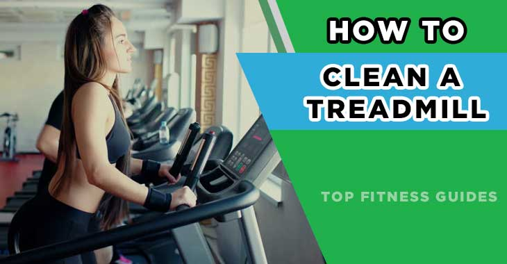 How to Clean a Treadmill