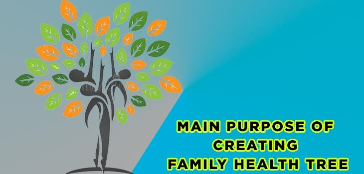 Main Purpose of Creating a Family Health Tree