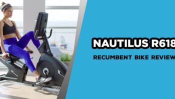 Nautilus R618 Recumbent Bike Review
