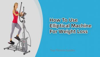 How To Use Elliptical Machine for Weight Loss
