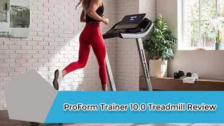 ProForm Trainer 10.0 Treadmill Review